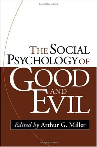Social Psychology of Good and Evil   2005 edition cover