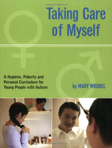 Taking Care of Myself A Hygiene, Puberty, and Personal Curriculum for Young People with Autism  2003 edition cover