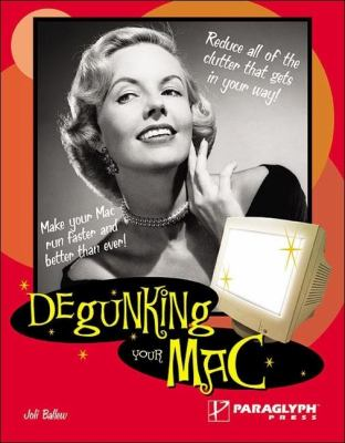 Degunking Your Mac   2004 9781932111941 Front Cover