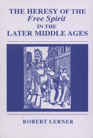Heresy of the Free Spirit in the Later Middle Ages  Reprint  edition cover