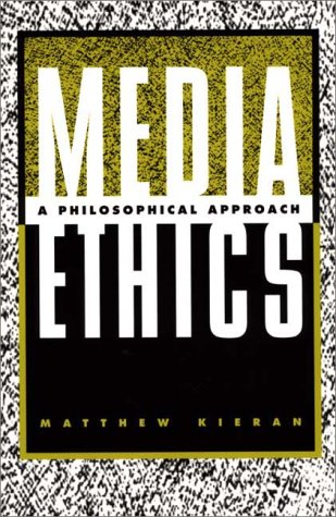 Media Ethics A Philosophical Approach  1999 edition cover