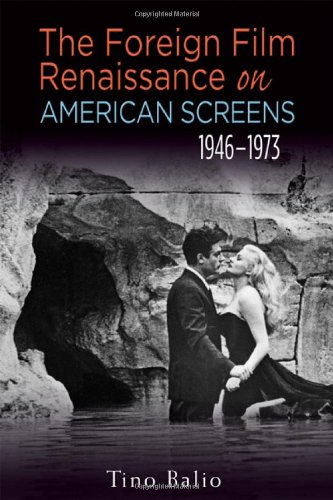 Foreign Film Renaissance on American Screens, 1946-1973   2010 edition cover
