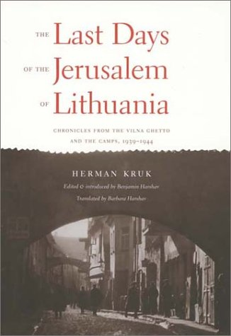 Last Days of the Jerusalem of Lithuania Chronicles from the Vilna Ghetto and the Camps, 1939-1944  2002 edition cover