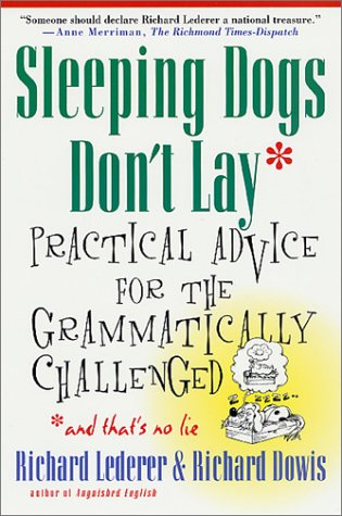 Sleeping Dogs Don't Lay Practical Advice for the Grammatically Challenged 3rd (Revised) edition cover