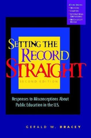 Setting the Record Straight Responses to Misconceptions about Public Education in the U. S. 2nd 2004 edition cover