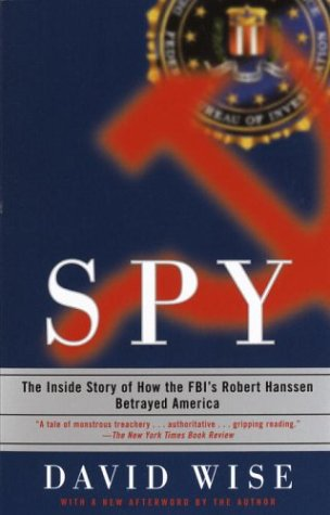 Spy The Inside Story of How the FBI's Robert Hanssen Betrayed America  2003 edition cover