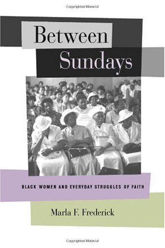 Between Sundays Black Women and Everyday Struggles of Faith  2003 edition cover