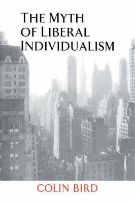 Myth of Liberal Individualism  N/A 9780521041942 Front Cover