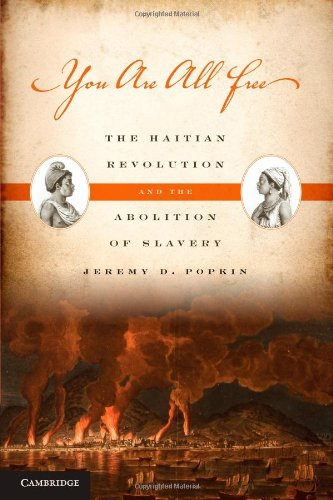 You Are All Free The Haitian Revolution and the Abolition of Slavery  2010 edition cover
