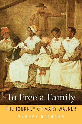 To Free a Family The Journey of Mary Walker  2013 edition cover