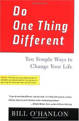 Do One Thing Different Ten Simple Ways to Change Your Life N/A 9780688177942 Front Cover