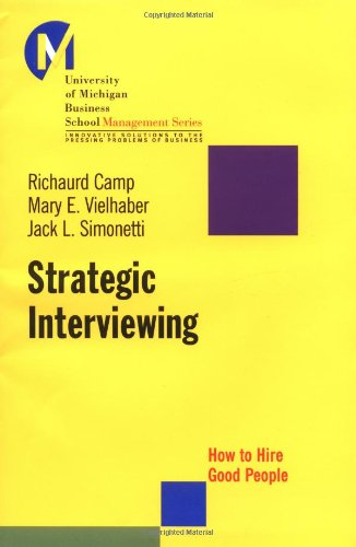 Strategic Interviewing How to Hire Good People  2001 edition cover
