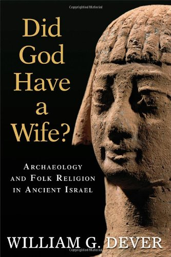 Did God Have a Wife? Archaeology and Folk Religion in Ancient Israel  2008 edition cover