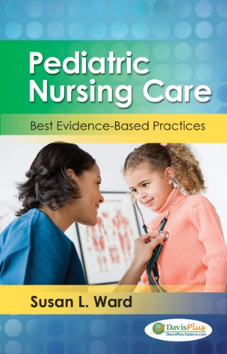 Pediatric Nursing Care: Best Evidence-based Practice  2013 edition cover