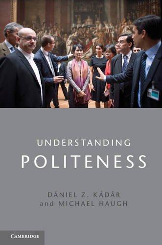 Understanding Politeness   2013 9781107626942 Front Cover