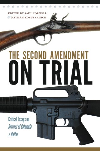 The Second Amendment on Trial: Critical Essays on District of Columbia V. Heller  2013 edition cover