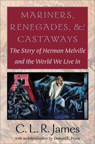 Mariners, Renegades and Castaways The Story of Herman Melville and the World We Live In  2001 edition cover