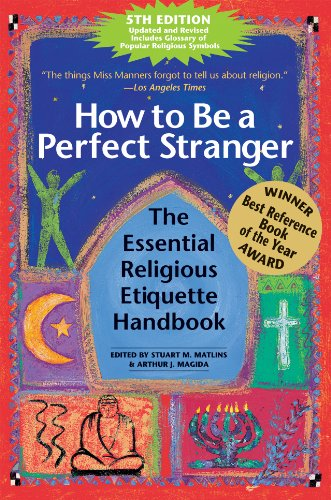 How to Be a Perfect Stranger The Essential Religious Etiquette Handbook 5th 2010 edition cover