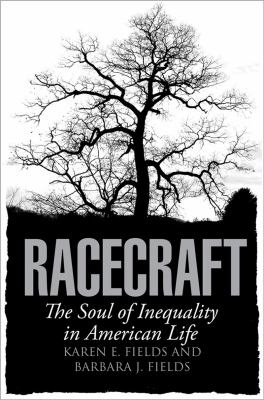 Racecraft The Soul of Inequality in American Life  2012 edition cover