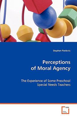 Perceptions of Moral Agency:   2008 edition cover