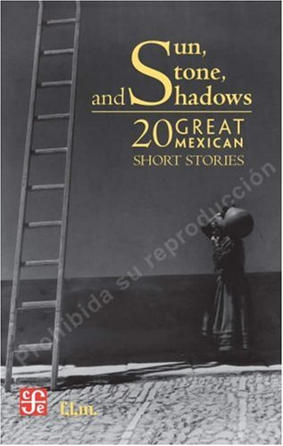 Sun, Stone and Shadows : 20 Great Mexican Short Stories  2008 edition cover