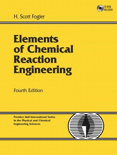 Elements of Chemical Reaction Engineering  4th 2006 (Revised) 9780130473943 Front Cover