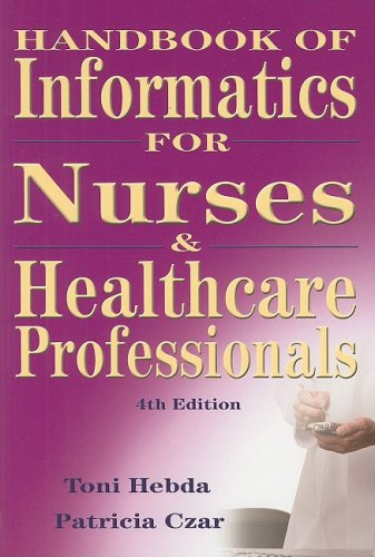 Informatics for Nurses and Health Care Professionals  4th 2009 (Handbook (Instructor's)) 9780135043943 Front Cover