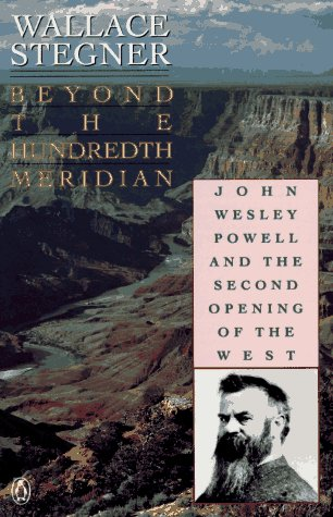 Beyond the Hundredth Meridian John Wesley Powell and the Second Opening of the West N/A edition cover