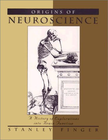 Origins of Neuroscience A History of Explorations into Brain Function  2001 edition cover