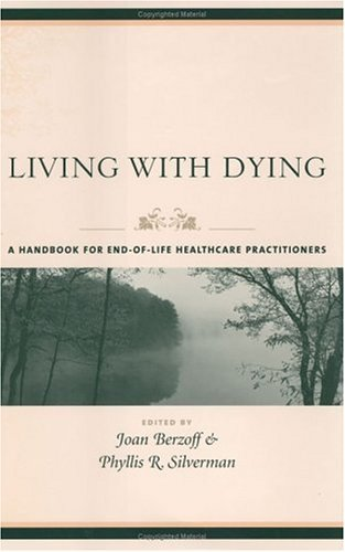 Living with Dying A Handbook for End-of-Life Healthcare Practitioners  2004 edition cover