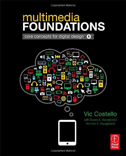 Multimedia Foundations Core Concepts for Digital Design  2012 edition cover