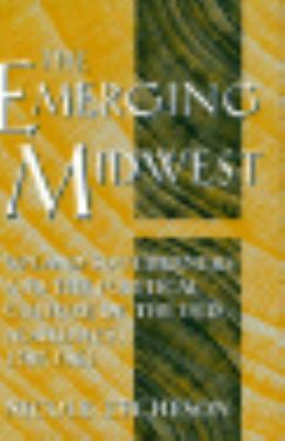 Emerging Midwest Upland Southerners and the Political Culture of the Old Northwest, 1787-1861  1996 edition cover