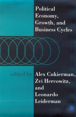 Political Economy, Growth, and Business Cycles   1992 9780262031943 Front Cover