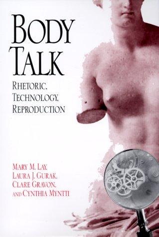 Body Talk Rhetoric, Technology, Reproduction  2000 edition cover
