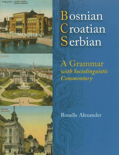 Bosnian, Croatian, Serbian, a Grammar With Sociolinguistic Commentary  2006 edition cover