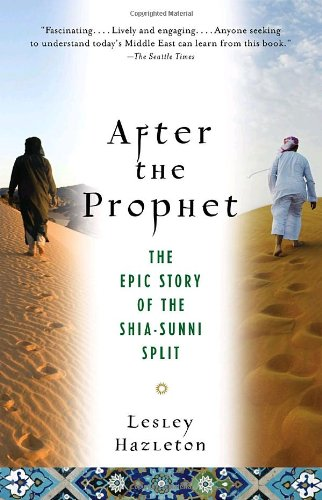 After the Prophet The Epic Story of the Shia-Sunni Split in Islam  2010 edition cover