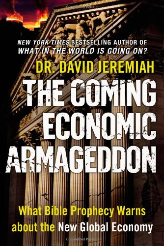 Coming Economic Armageddon What Bible Prophecy Warns about the New Global Economy  2010 edition cover