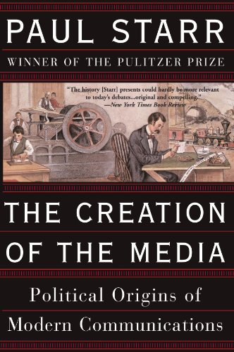 Creation of the Media Political Origins of Modern Communications N/A edition cover