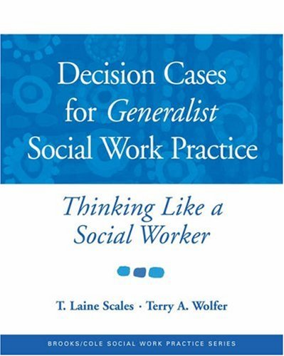 Decision Cases for Generalist Social Work Practice Thinking Like a Social Worker  2006 9780534521943 Front Cover