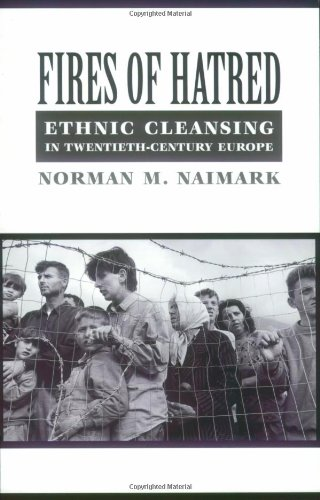 Fires of Hatred Ethnic Cleansing in Twentieth-Century Europe  2001 (Reprint) edition cover