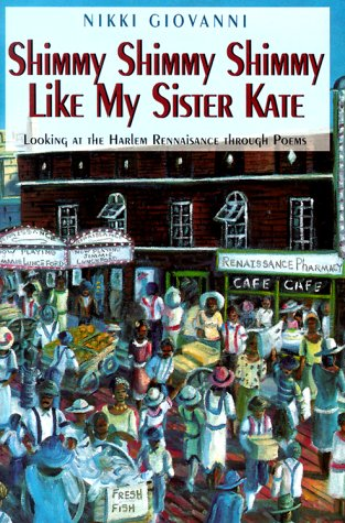 Shimmy Shimmy Shimmy Like My Sister Kate Looking at the Harlem Renaissance Through Poems Revised edition cover
