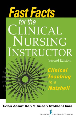 Fast Facts for the Clinical Nursing Instructor Clinical Teaching in a Nutshell 2nd 2013 (Revised) edition cover