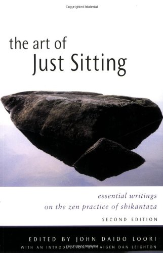 Art of Just Sitting Essential Writings on the Zen Practice of Shikantaza 2nd 2004 edition cover