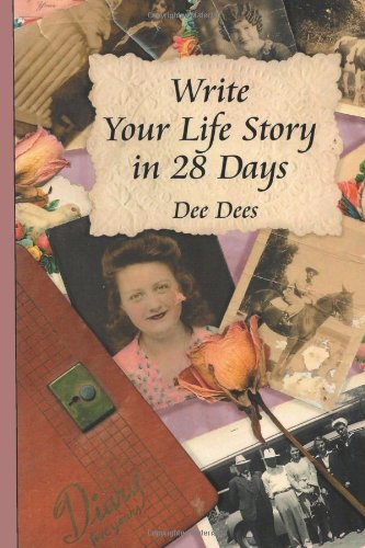 Write Your Life Story in 28 Days   2008 (Revised) 9780966782943 Front Cover