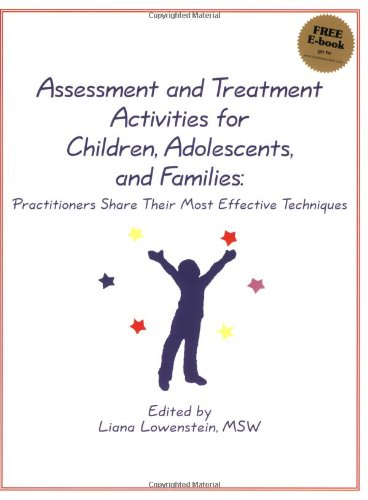 Assessment and Treatment Activities for Children, Adolescents, and Families Practitioners Share Their Most Effective Techniques  2008 edition cover
