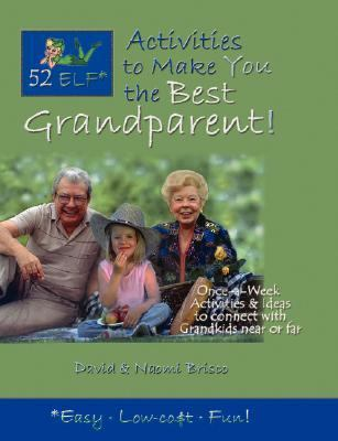 52 ELF Activities to Make You the Best Grandparent! N/A edition cover