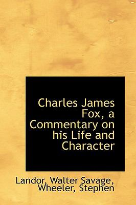 Charles James Fox, a Commentary on His Life and Character N/A 9781113514943 Front Cover