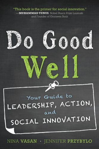 Do Good Well Your Guide to Leadership, Action, and Social Innovation  2013 edition cover