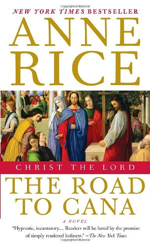 Christ the Lord The Road to Cana N/A 9781400078943 Front Cover