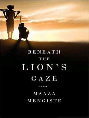 Beneath the Lion's Gaze: A Novel  2010 9781400164943 Front Cover